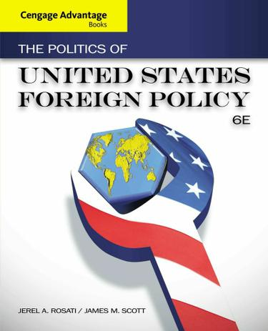 Cengage Advantage Books: The Politics of United States Foreign Policy