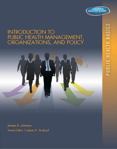Introduction to Public Health Organizations, Management, and Policy