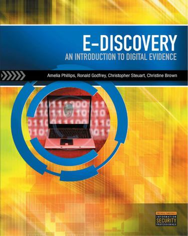 E-Discovery: An Introduction to Digital Evidence