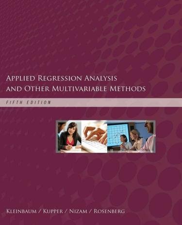Student Solutions Manual for Kleinbaum's Applied Regression Analysis and Other Multivariable Methods