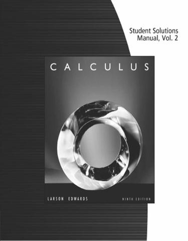 Student Solutions Manual, Volume 2 (Chapters 11-16) for Larson/Edwards' Calculus,