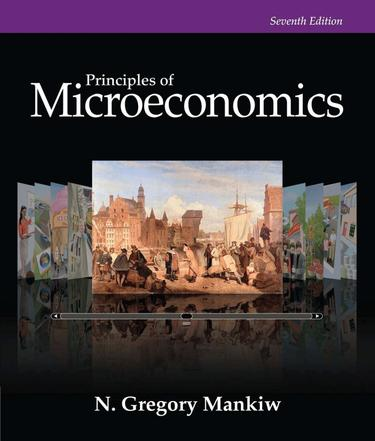 Principles of Microeconomics 7th Edition by N. Gregory Mankiw