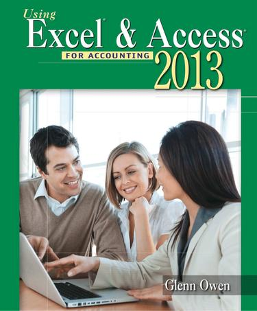 Using Microsoft Excel and Access 2013 for Accounting