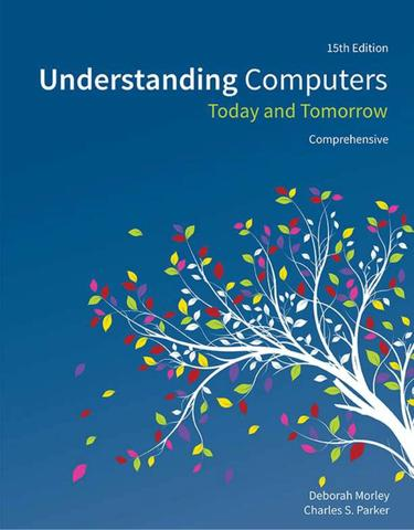 Understanding Computers: Today and Tomorrow, Comprehensive