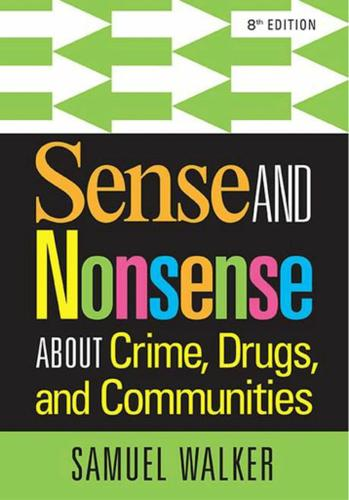 Sense and Nonsense About Crime, Drugs, and Communities