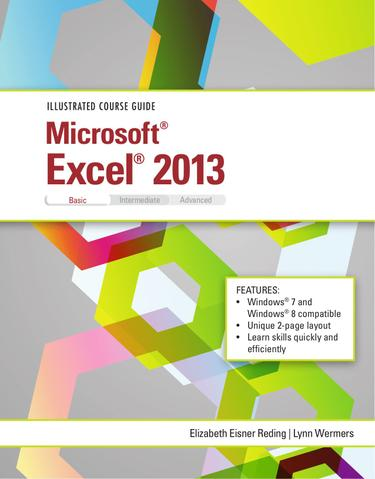 Illustrated Course Guide: Microsoft Excel 2013 Basic
