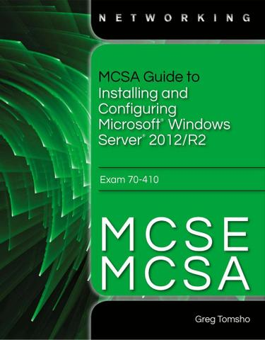 MCSA/MCSE Guide to Installing and Configuring Windows Server 2012, Exam 70-410 (Book Only)