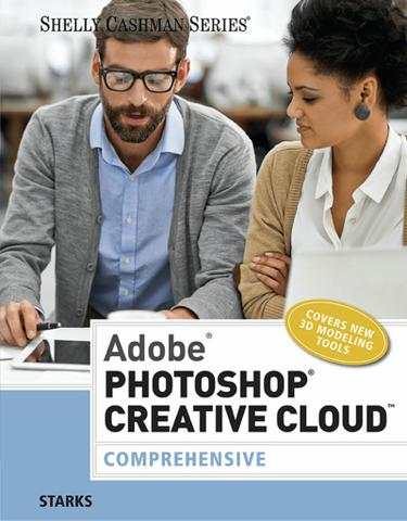 Adobe Photoshop Creative Cloud: Comprehensive