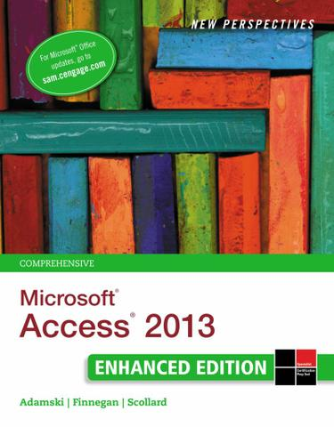 New Perspectives on Microsoft Access 2013, Comprehensive Enhanced Edition