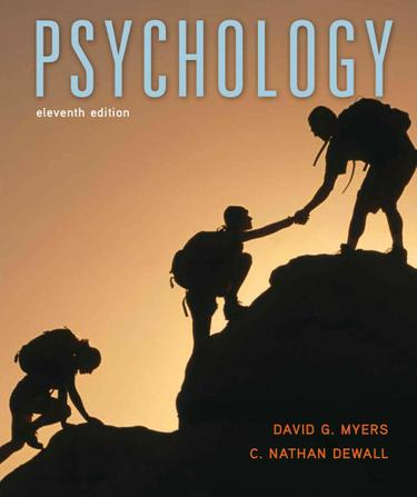 Psychology - 11th Edition by David G. Myers and C. Nathan Dewall