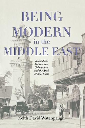 Being Modern in the Middle East