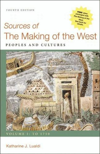 Sources of The Making of the West, Volume I: To 1750