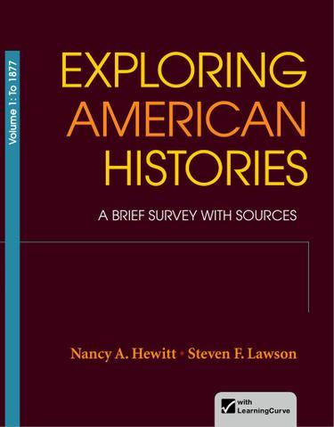 Exploring American Histories: A Brief Survey with Sources, Volume 1