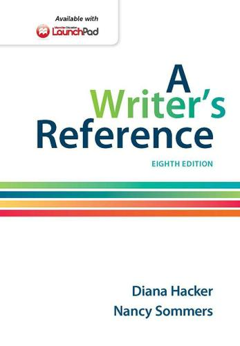 A Writer's Reference 8th Edition by Diana Hacker and Nancy Sommers