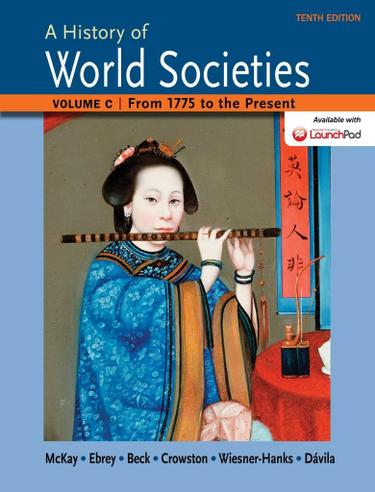 A History of World Societies Volume C: 1775 to the Present