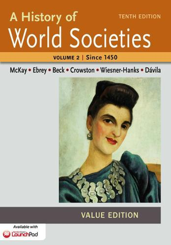 A History of World Societies, Value Edition, Volume II:Since 1450