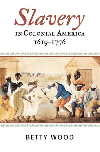 Slavery in Colonial America, 1619–1776