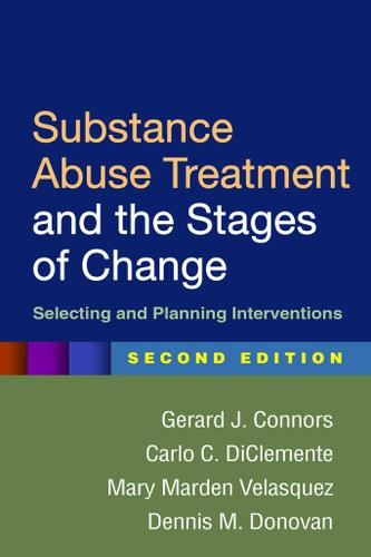 Substance Abuse Treatment and the Stages of Change, Second Edition