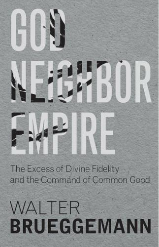 God, Neighbor, Empire