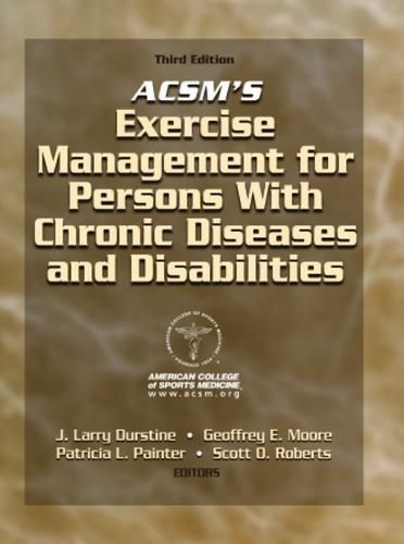 ACSM's Exercise Management for Persons With Chronic Diseases & Disabilities 3rd Edition