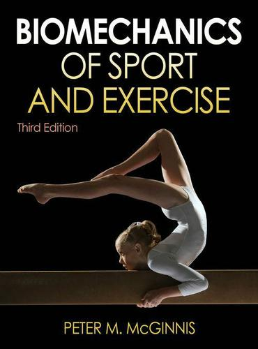 Biomechanics of Sport and Exercise 3rd Edition