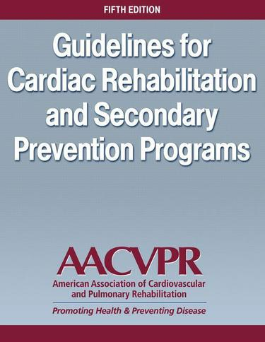 Guidelines for Cardiac Rehabilitation and Secondary Prevention Programs 5th Edition