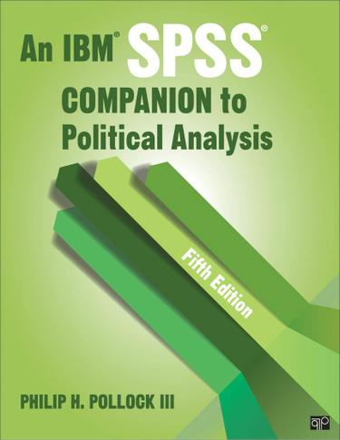 An IBM SPSS® Companion to Political Analysis