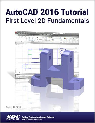AutoCAD 2016 Tutorial First Level 2D Fundamentals