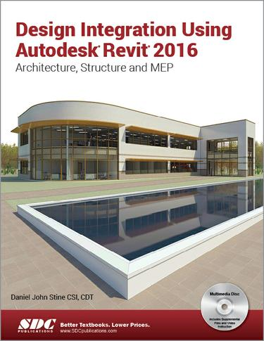 Design Integration Using Autodesk Revit 2016