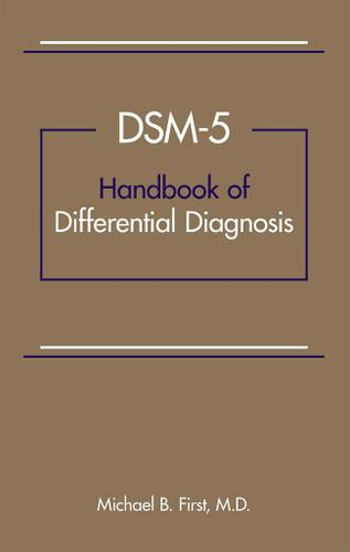 DSM-5® Handbook of Differential Diagnosis