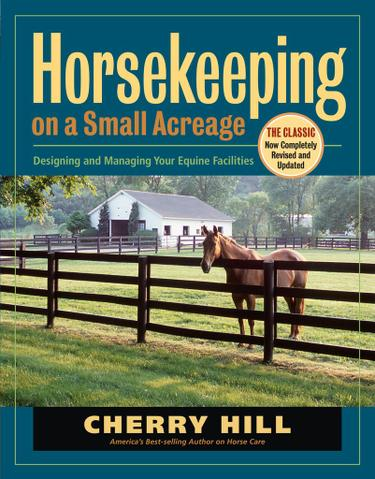 Horsekeeping on a Small Acreage