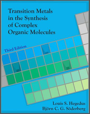 Transition Metals in the Synthesis of Complex Organic Molecules Edition 3