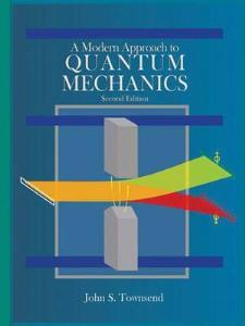 A Modern Approach to Quantum Mechanics	Edition 2