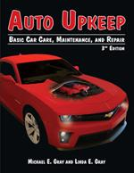 Auto Upkeep: Basic Car Care, Maintenance, and Repair (Textbook) 3rd Edition