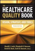 The Healthcare Quality Book  Vision Strategies and Tools