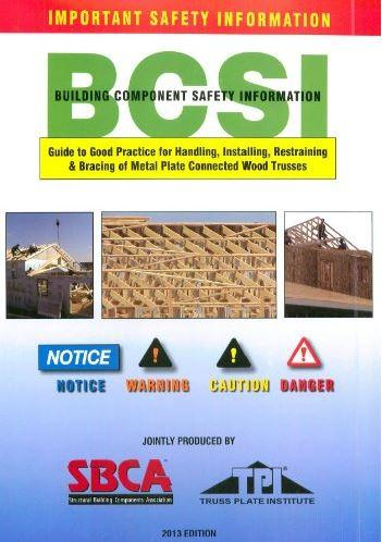 Guide to Good Practice for Handling, Installing, Restraining  and  Bracing of Metal Plate Connected Wood Trusses