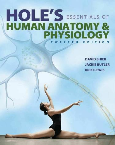 Hole's Essentials of Human Anatomy  and  Physiology, 12th edition