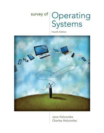 Survey of Operating Systems 4e