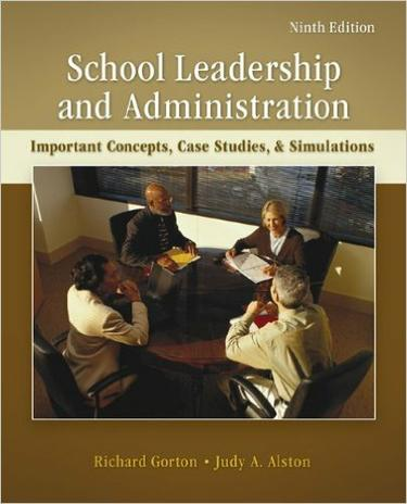 School Leadership and Administration: Important Concepts, Case Studies, and Simulations