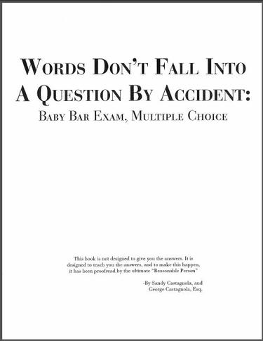 Words Don't Fall Into a Question By Accident: Baby Bar Exam, Multiple Choice